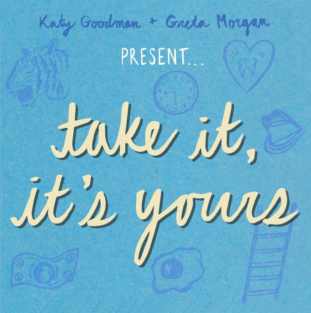 katy-goodman-greta-morgan-take-it-its-yours